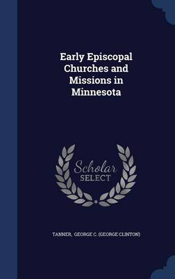 Early Episcopal Churches and Missions in Minnesota