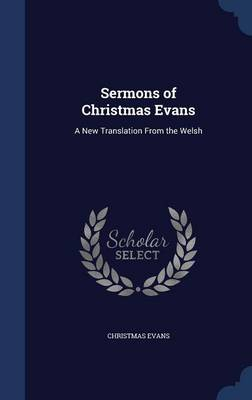 Sermons of Christmas Evans: A New Translation from the Welsh