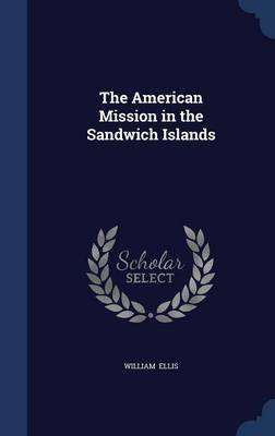 The American Mission in the Sandwich Islands