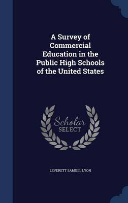 A Survey of Commercial Education in the Public High Schools of the United States