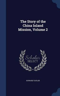 The Story of the China Inland Mission, Volume 2