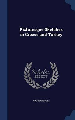 Picturesque Sketches in Greece and Turkey