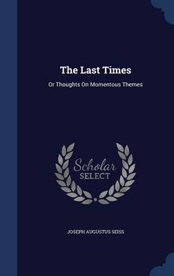 The Last Times: Or Thoughts on Momentous Themes