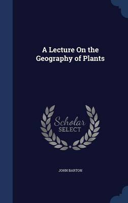 A Lecture on the Geography of Plants