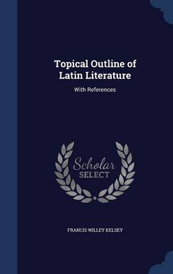 Topical Outline of Latin Literature: With References