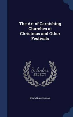 The Art of Garnishing Churches at Christmas and Other Festivals