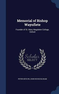 Memorial of Bishop Waynflete: Founder of St. Mary Magdalen College, Oxford