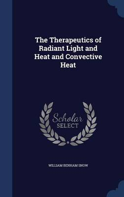 The Therapeutics of Radiant Light and Heat and Convective Heat