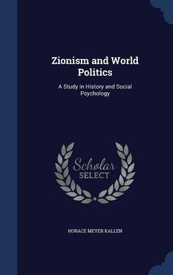 Zionism and World Politics: A Study in History and Social Psychology