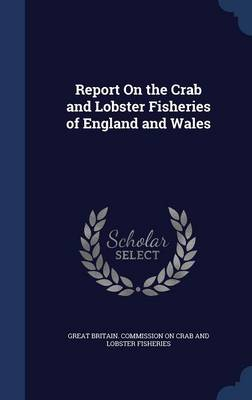 Report on the Crab and Lobster Fisheries of England and Wales