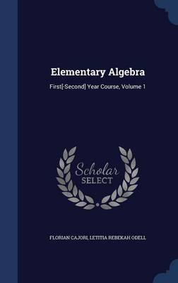 Elementary Algebra: First[-Second] Year Course, Volume 1
