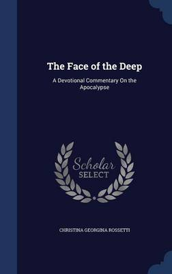 The Face of the Deep: A Devotional Commentary on the Apocalypse