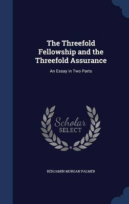 The Threefold Fellowship and the Threefold Assurance: An Essay in Two Parts