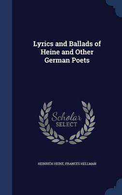 Lyrics and Ballads of Heine and Other German Poets