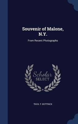 Souvenir of Malone, N.Y.: From Recent Photographs