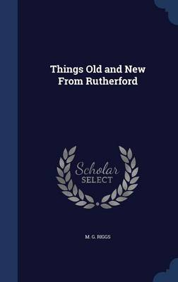 Things Old and New from Rutherford