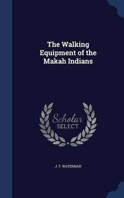 The Walking Equipment of the Makah Indians