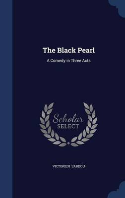 The Black Pearl: A Comedy in Three Acts
