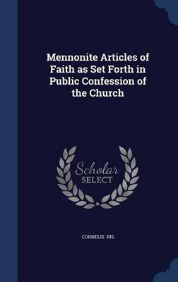 Mennonite Articles of Faith as Set Forth in Public Confession of the Church