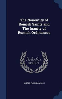 The Nonentity of Romish Saints and the Inanity of Romish Ordinances