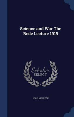 Science and War the Rede Lecture 1919