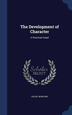 The Development of Character: A Practical Creed