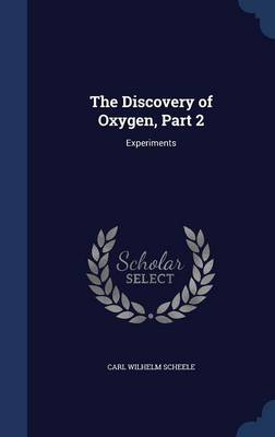 The Discovery of Oxygen, Part 2: Experiments