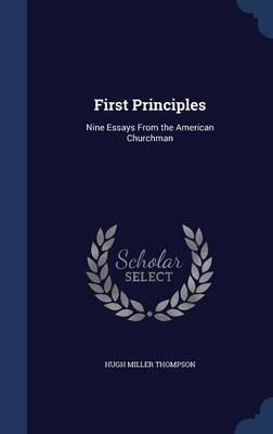 First Principles: Nine Essays from the American Churchman