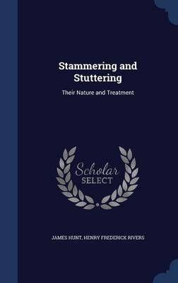 Stammering and Stuttering: Their Nature and Treatment