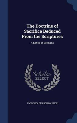 The Doctrine of Sacrifice Deduced from the Scriptures: A Series of Sermons