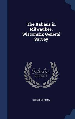 The Italians in Milwaukee, Wisconsin; General Survey