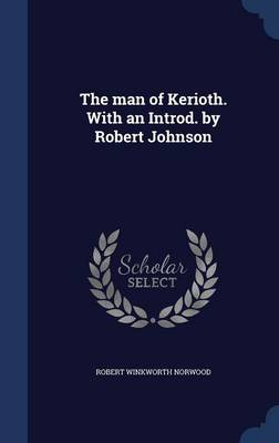 The Man of Kerioth. with an Introd. by Robert Johnson