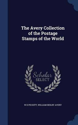 The Avery Collection of the Postage Stamps of the World