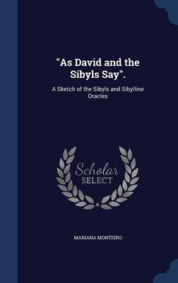 As David and the Sibyls Say.: A Sketch of the Sibyls and Sibylline Oracles