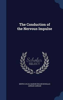 The Conduction of the Nervous Impulse