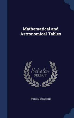 Mathematical and Astronomical Tables