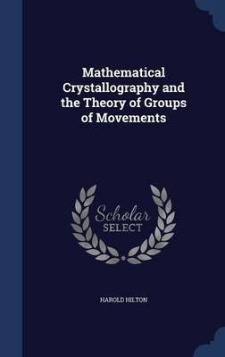 Mathematical Crystallography and the Theory of Groups of Movements