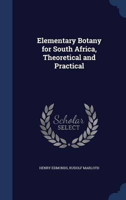 Elementary Botany for South Africa, Theoretical and Practical