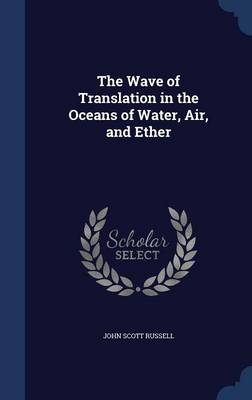 The Wave of Translation in the Oceans of Water, Air, and Ether