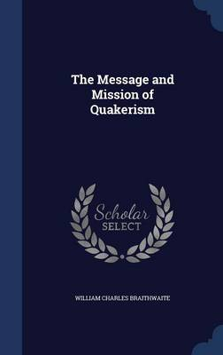 The Message and Mission of Quakerism