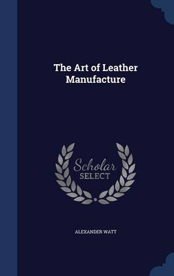 The Art of Leather Manufacture