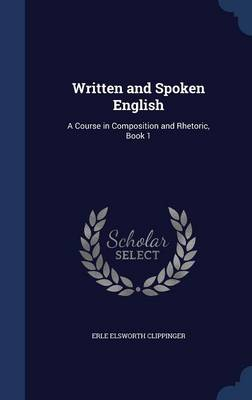 Written and Spoken English: A Course in Composition and Rhetoric, Book 1
