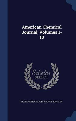 American Chemical Journal, Volumes 1-10