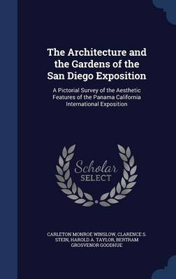 The Architecture and the Gardens of the San Diego Exposition: A Pictorial Survey of the Aesthetic Features of the Panama California International Exposition