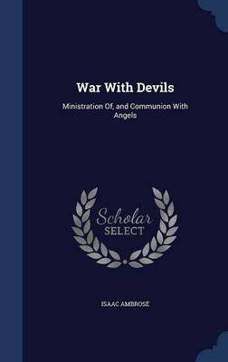 War with Devils: Ministration Of, and Communion with Angels