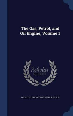 The Gas, Petrol, and Oil Engine, Volume 1