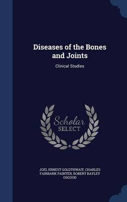 Diseases of the Bones and Joints: Clinical Studies