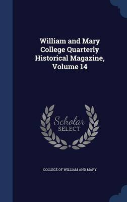 William and Mary College Quarterly Historical Magazine, Volume 14