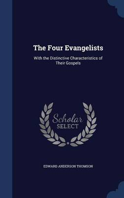 The Four Evangelists: With the Distinctive Characteristics of Their Gospels