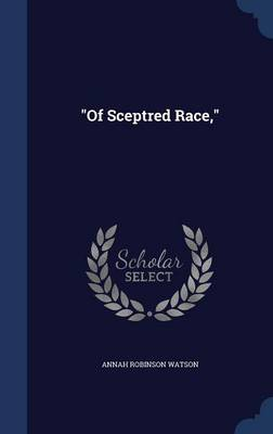 Of Sceptred Race,